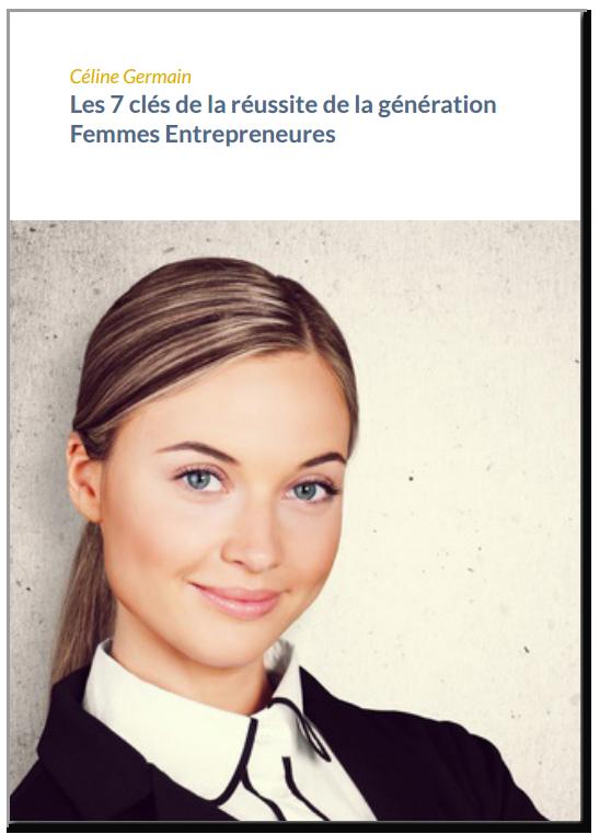 E-book Les 7 clés de la réussite de la génération Femmes Entrepreures